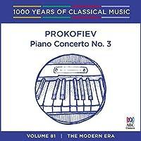 Prokofiev: Piano Concerto No 3 (1000 Years Of Classical Music, Vol 81)