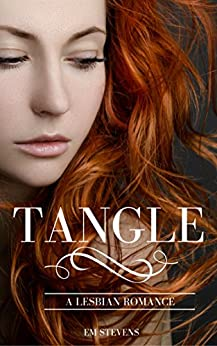 Tangle: A Lesbian Romance by [Stevens, Em]