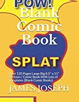 """Blank Comic Book: Over 120 Pages Large Big 8.5"""" x 11"""" Cartoon / Comic Book With Lots of Templates (Blank Comic Books)"""