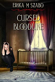 Cursed Bloodline: Secrets and Lies by [Szabo, Erika M]
