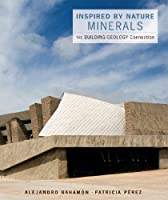 Minerals: The Building/ Geology Connection (Inspired by Nature)