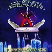 The Most Beautiful Pain by Valentine (2006-03-28)