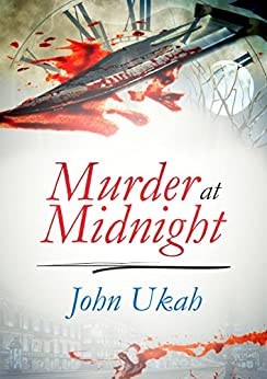 Murder At Midnight by [Ukah, John]