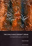 The Child Who Doesn't Speak: Understanding and Supporting Children With Selective Mutism (Portal Academic)