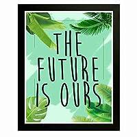 アート壁画 - 未来は私たちのもの-心に強く訴えるフレーズ、目の保護緑の植物の背景。家の装飾、家族、友人、同僚への贈り物-18x14インチ