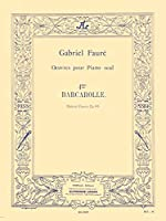 Gabriel Fauré: Barcarolle For Piano No.4 In A Flat Op.44. For ピアノ