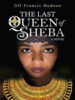 The Last Queen of Sheba by [Hudson, Jill Frances]