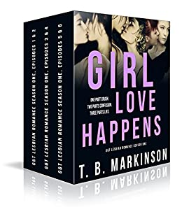 Girl Love Happens Series: G&T Lesbian Romance Season One by [Markinson, T.B.]