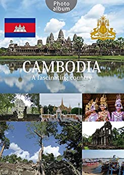 [Ebe, Shuichi ]のCAMBODIA, a fascinating country (English Edition)