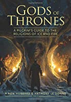 Gods of Thrones: A Pilgrim's Guide to the Religions of Ice and Fire