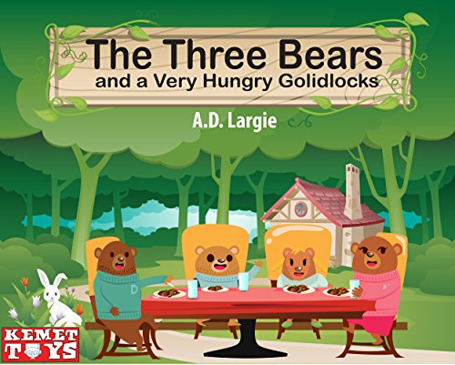The Three Bears and a Very Hungry Goldilocks (English Edition)