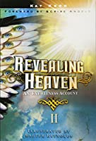 Revealing Heaven II: An Eyewitness Account Continued
