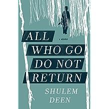 All Who Go Do Not Return: A Memoir