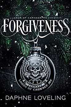 Forgiveness: A Lords of Carnage MC Christmas by [Loveling, Daphne]
