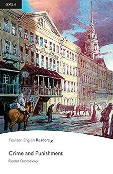[Dostoyevsky, Fyodor]のLevel 6: Crime and Punishment (Pearson English Graded Readers)