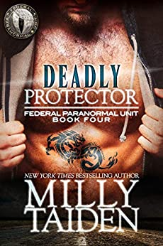 Deadly Protector (Federal Paranormal Unit Book 4) by [Taiden, Milly]