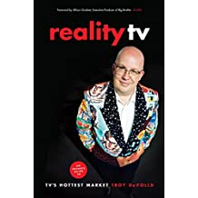 Reality TV: An Insider's Guide to TV's Hottest Market