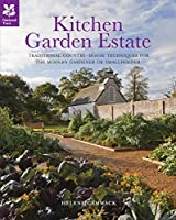 Kitchen Garden Estate: Traditional Country-House Techniques for The Modern Gardener or Smallholder (National Trust Home & Garden)