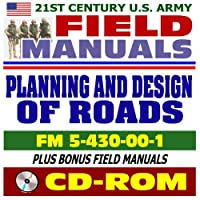21st Century U.S. Army Field Manuals: Planning and Design of Roads FM 5-430-00-1 (CD-ROM) [並行輸入品]