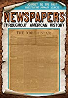 Newspapers Throughout American History (Journey to the Past: Investigating Primary Sources)