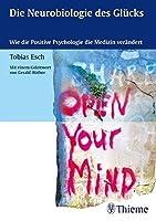 Die Neurobiologie des Gluecks: Wie die Positive Psychologie die Medizin veraendert