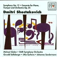 Symphony No. 12 Concerto for Piano Trumpet & Orche by Shostakovich