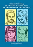 Understanding the People around You: An Introduction  to Socionics (English Edition)