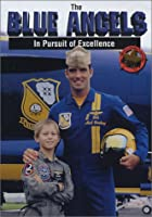 The Blue Angels, In Pursuit of Excellence