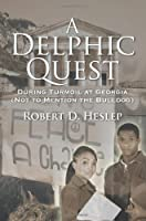 A Delphic Quest: During Turmoil at Georgia (Not to Mention the Bulldog)