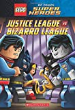 Lego DC Super Heroes: Justice League Vs Bizarro League (Lego DC Super Heroes Chapter Books)