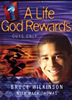 A Life God Rewards: Guys Only (Breakthrough Series)