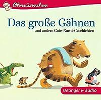 Ohrwuermchen Das grosse Gaehnen und andere Gute-Nacht-Geschichten