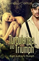 Turbulence and Triumph: From Justice to Triumph