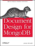 Document Design for Mongodb [ペーパーバック] / Jeremy Mcanally (著); Oreilly & Associates Inc (刊)