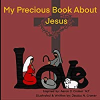 My Precious Book About Jesus