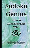 Sudoku Genius Mind Exercises Volume 1: Tumbling Shoals, Arkansas State of Mind Collection