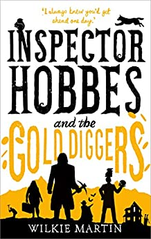 Inspector Hobbes and the Gold Diggers: Humorous Cotswold British Detective Cozy Mystery (unhuman Book 3) by [Martin, Wilkie]