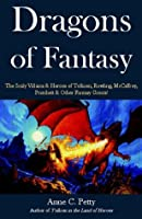 Dragons of Fantasy: Scaly Villains and Heroes in Modern Fantasy Literautre (Cold Spring Press Fantasy)