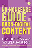 No-nonsense Guide to Born-digital Content (No-nonsense Guides)