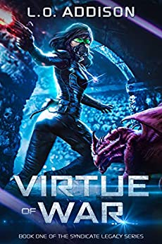 Virtue of War (Syndicate Legacy Book 1) by [Addison, L.O., Sloan, Justin]