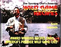 The Sporting Chef's Favorite Wildgame Recipes
