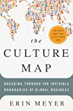 The Culture Map: Breaking Through the Invisible Boundaries of Global Business (English Edition)