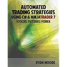 Automated Trading Strategies with C# and NinjaTrader 7: An Introduction for .NET Developers