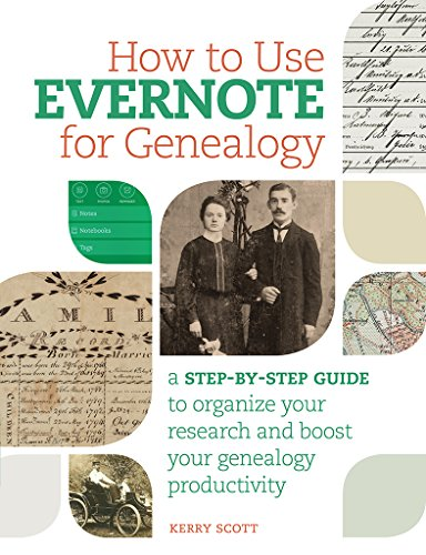 Download How to Use Evernote for Genealogy: A Step-by-Step Guide to Organize Your Research and Boost Your Genealogy Producti vity (English Edition) B0178M3LZS