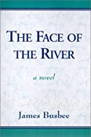 The Face of the River