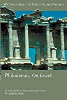 Philodemus, on Death (Writings from the Greco-Roman World)