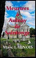 Meurtres à Aulnay de Saintonge: Une enquête de Colette