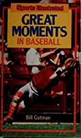 SPORTS ILLUSTRATED GREAT MOMENTS IN BASEBALL