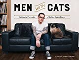 Men With Cats: Intimate Portraits of Feline Friendship