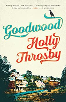 Goodwood by [Throsby, Holly]